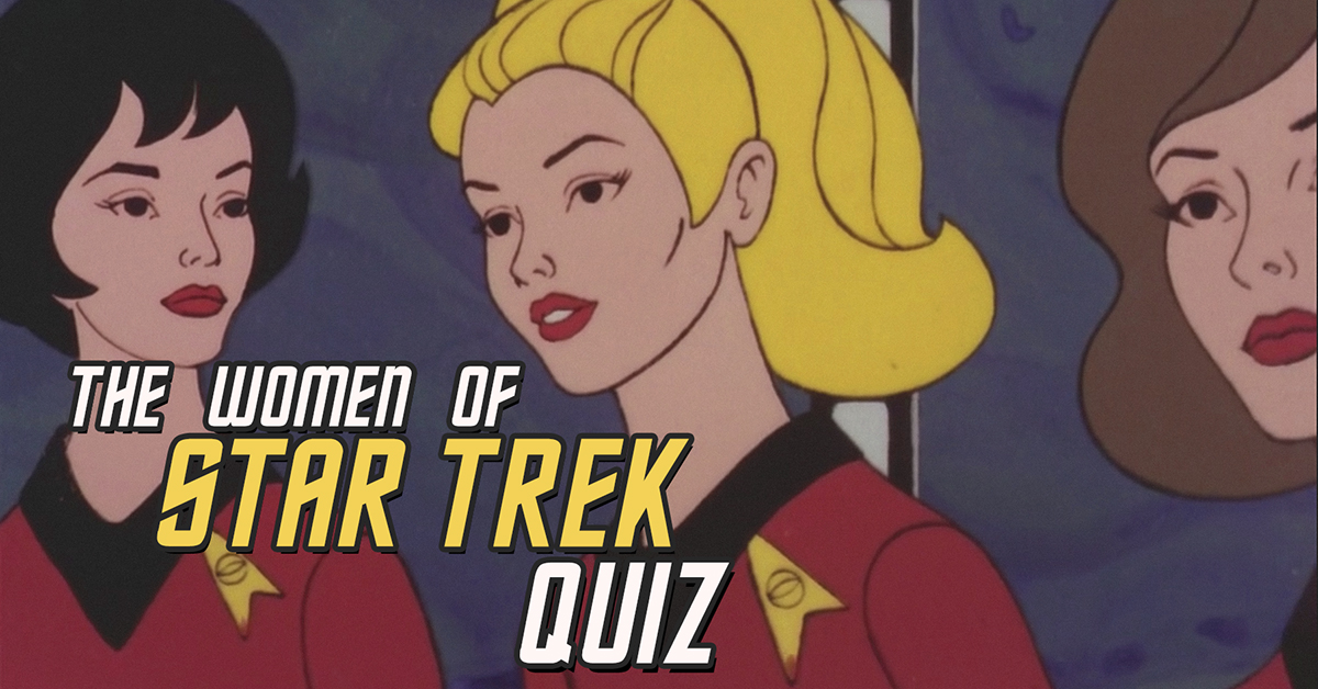 H&I | Can you name these wonderful women from the Star Trek